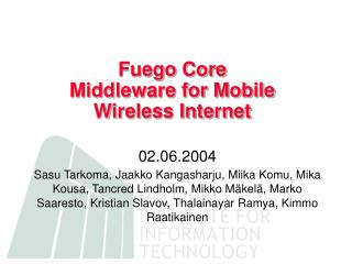 Fuego Core Middleware for Mobile Wireless Internet