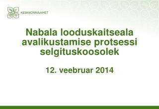 Nabala looduskaitseala avalikustamise protsessi selgituskoosolek 12. veebruar 2014