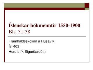 �slenskar b�kmenntir 1550-1900 Bls. 31-38