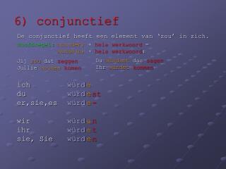 6) conjunctief