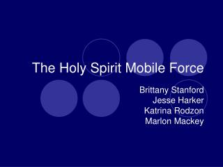 The Holy Spirit Mobile Force
