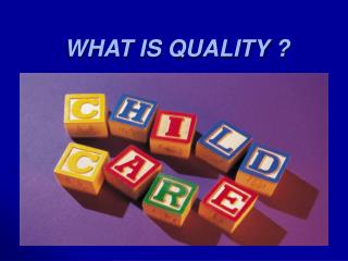 WHAT IS QUALITY