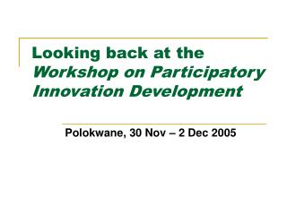 Looking back at the  Workshop on Participatory Innovation Development