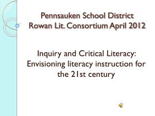 Pennsauken School District Rowan Lit.  Consortium April 2012