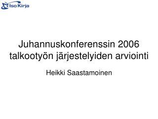 Juhannuskonferenssin 2006 talkootyön järjestelyiden arviointi