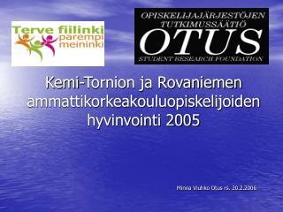 Kemi-Tornion ja Rovaniemen ammattikorkeakouluopiskelijoiden  hyvinvointi 2005
