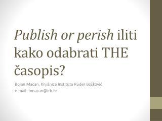 Publish or perish  iliti kako odabrati THE časopis ?