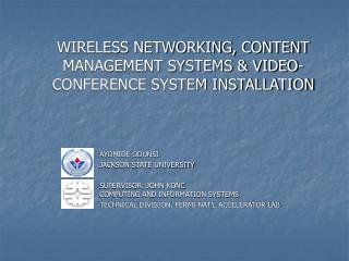 WIRELESS NETWORKING, CONTENT MANAGEMENT SYSTEMS & VIDEO-CONFERENCE SYSTEM INSTALLATION