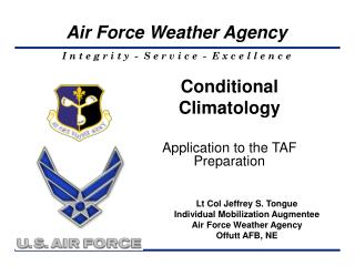Lt Col Jeffrey S. Tongue Individual Mobilization Augmentee  Air Force Weather Agency