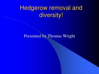 Hedgerow removal and diversity