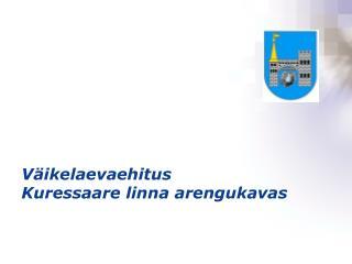 Väikelaevaehitus Kuressaare linna arengukavas
