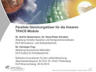 Dr. Achim Basermann, Dr. Hans-Peter Kersken Abteilung Verteilte Systeme und Komponentensoftware