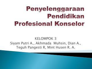 Penyelenggaraan Pendidikan Profesional Konselor