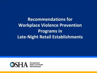 Recommendations for  Workplace Violence Prevention Programs in  Late-Night Retail Establishments