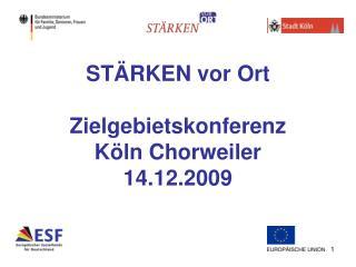 STÄRKEN vor Ort Zielgebietskonferenz  Köln Chorweiler 14.12.2009