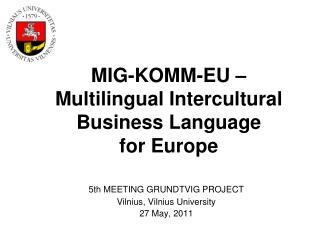 MIG-KOMM-EU – Multilingual Intercultural Business Language forEurope