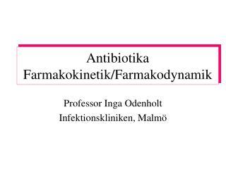 Antibiotika Farmakokinetik/Farmakodynamik