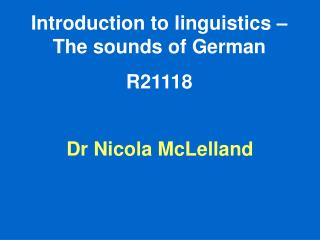 Introduction to linguistics – The sounds of German R21118