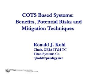 COTS Based Systems:  Benefits, Potential Risks and Mitigation Techniques