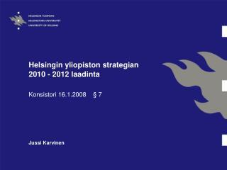 Helsingin yliopiston strategian  2010 - 2012 laadinta
