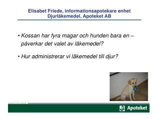 Elisabet Friede, informationsapotekare enhet Djurläkemedel, Apoteket AB