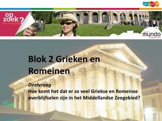 Blok  2 Grieken en Romeinen Deelvraag
