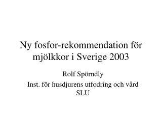 Ny fosfor-rekommendation f�r mj�lkkor i Sverige 2003