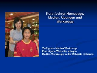 Kurs-/Lehrer-Homepage, Medien, Übungen und Werkzeuge