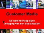 Customer Media  De wetenschappelijke vestiging van een oud ambacht