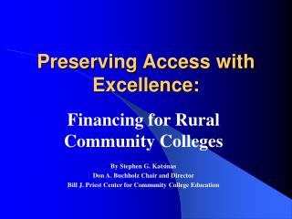Preserving Access with Excellence: