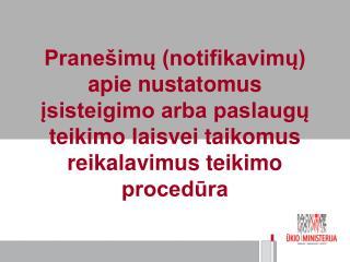 I. Teisinis reguliavimas II. Notifikuotini reikalavimai