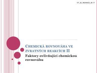 Chemická rovnováha ve zvratných reakcích II