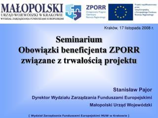 Seminarium Obowiązki beneficjenta ZPORR związane z trwałością projektu