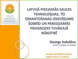 Georgs  Indulēns Saules enerģijas asociācija