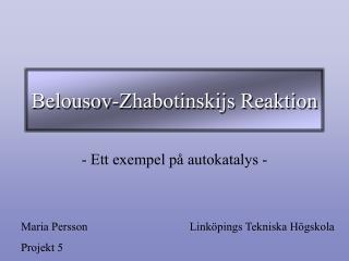 Belousov-Zhabotinskijs Reaktion