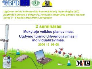 2 seminaras Moky tojo veiklos planavimas. Ugdymo turinio diferencijavimas ir individualizavimas.