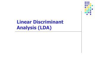 Linear Discriminant Analysis LDA