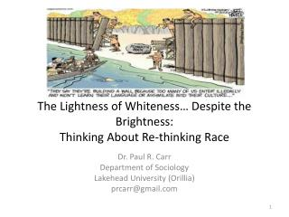 The Lightness of Whiteness… Despite the Brightness:  Thinking About Re-thinking Race