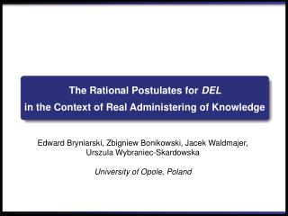 The Rational Postulates for  DEL i n the Context of Real Administering of Knowledge
