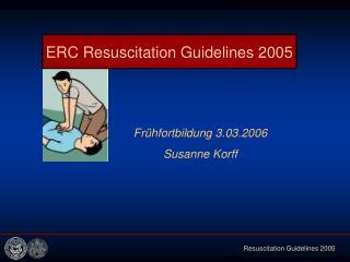 ERC Resuscitation Guidelines 2005