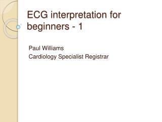 ECG interpretation for beginners - 1