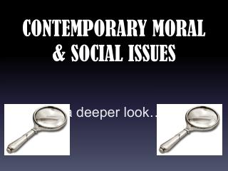 CONTEMPORARY MORAL & SOCIAL ISSUES