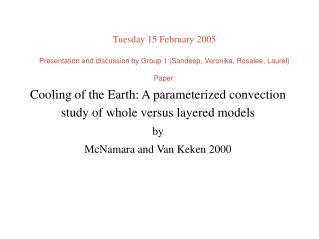 Cooling of the Earth: A parameterized convection study of whole versus layered models by McNamara and Van Keken 2000
