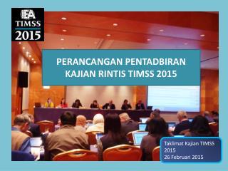 PERANCANGAN PENTADBIRAN KAJIAN RINTIS TIMSS 2015
