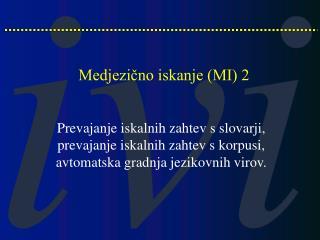 Medjezično iskanje (MI) 2