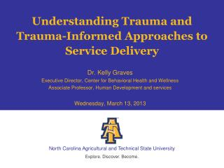 Understanding Trauma and  Trauma-Informed Approaches to Service Delivery