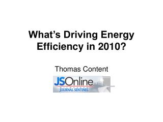 What's Driving Energy Efficiency in 2010?