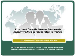 Struktura i funkcije Sistema informacija poljoprivrednog savetodavstva Vojvodine