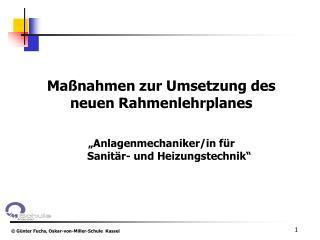 """Maßnahmen zur Umsetzung des neuen Rahmenlehrplanes """"Anlagenmechaniker/in für"""