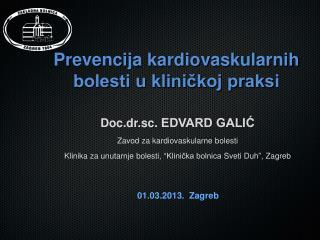 Doc.dr.sc.  EDVARD GALI?  Zavod za kardiovaskularne bolesti